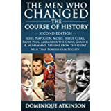 HISTORY: THE MEN WHO CHANGED THE COURSE OF HISTORY - 2nd EDITION: Jesus, Napoleon, Moses, Cesar, St. Paul, Alexander the Great, Gandhi & Muhammad. Lessons ... Judaism Protestant) (English Edition)