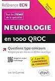 Neurologie en 1000 QROC Questions Type Concours à Jour des Conférences de Consensus