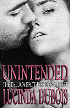 Unintended (Erotic Romance) Book 3 (The DeLuca Brothers) by [DuBois, Lucinda]