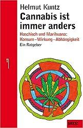 Cannabis ist immer anders: Haschisch und Marihuana: Konsum - Wirkung - Abhängigkeit - Therapie (Beltz Taschenbuch)