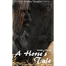 A Horse's Tale - with the original illustrations (Mark Twain) (Literary Thoughts Edition) (English Edition)