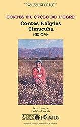 Contes du cycle de l'ogre : Contes Kabyles Timucuha, Texte bilingue Berbère-français