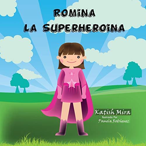 Romina la super heroina (Cuentos de katish mira)