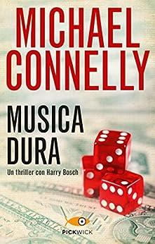 Musica dura (Bestseller) (Italian Edition) de [Connelly, Michael]