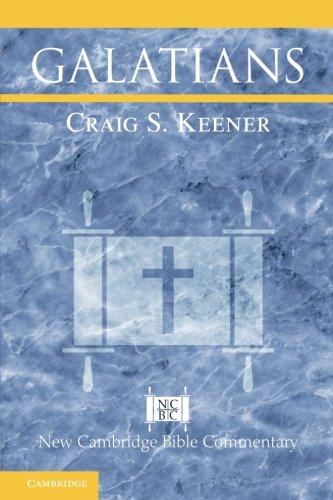 Galatians (New Cambridge Bible Commentary) por Craig S. Keener