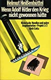 Wenn Adolf Hitler den Krieg nicht gewonnen hätte: Historische Novellen und wahre Begebenheiten. Projekt 3/2