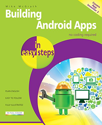 Building Android Apps in easy steps: Covers App Inventor 2 (English Edition) por Mike McGrath