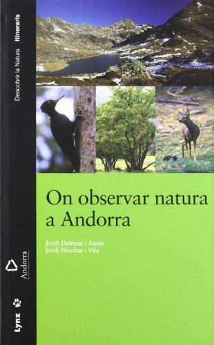 Descargar Libro On observar natura a Andorra: Azores, Madeira, Canary Islands, Cape Verde (Descobrir la Natura) de Jordi Dalmau Ausas