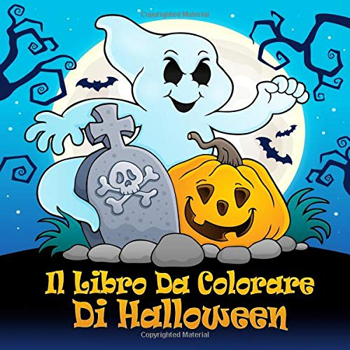 Il Libro Da Colorare Di Halloween: Divertenti pagine da colorare di Halloween per bambini da 4 anni e adulti