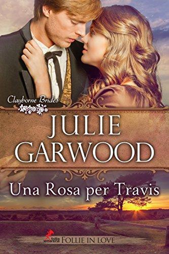 Una Rosa per Travis (Le spose dei Clayborne Vol. 1) pdf