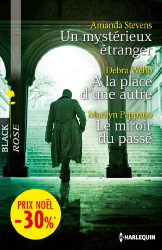 Un mystérieux étranger - A la place d'une autre - Le miroir du passé : (promotion) (VMP) par Amanda Stevens