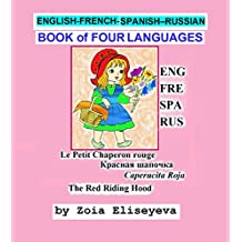 "ENGLISH-FRENCH-SPANISH–RUSSIAN BOOK of FOUR LANGUAGES ""The Red Riding Hood"" by Brothers Grimm: For Children and Adults"