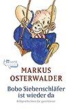 Bobo Siebenschläfer ist wieder da: Bildgeschichten für ganz Kleine