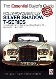Rolls-Royce Silver Shadow & Bentley T-Series: The Essential Buyer's Guide