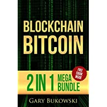 Blockchain Bitcoin: A 60 minute guide to Blockchain Technology in simple language + How Bitcoin millionaires made their millions (Basic +Advanced Bitcoin ... explained for a beginner) (English Edition)
