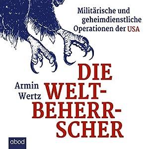 Die Weltbeherrscher: Militärische und geheimdienstliche Operationen der USA