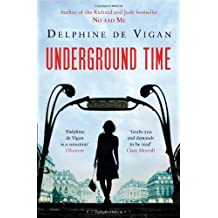Underground Time by Delphine de Vigan (2012-02-02)