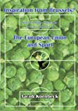 Inspiration from Brussels? The European Union and Sport: Selected Willy Calewaert Lectures (2010-11)