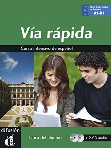 Via rapida. Libro del alumno. Con 2 CD Audio.: Via rápida libro del alumno + CD A1-B1 (Ele - Texto Español)