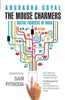 The Mouse Charmers: Digital Pioneers of India by [Goyal, Anuradha]