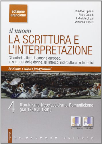 Il nuovo. La scrittura e l'interpretazione. Ediz. arancione. Per le Scuole superiori: 4