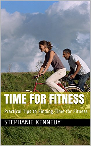 time-for-fitness-practical-tips-to-finding-time-for-fitness-english-edition