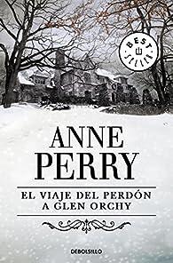 El viaje del perdón a Glen Orchy par Anne Perry