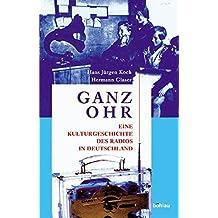Ganz Ohr. Eine Kulturgeschichte des Radios in Deutschland