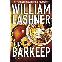 The Barkeep by William Lashner (2014-02-01)