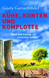 Image of Kühe, Konten und Komplotte: Steif und Kantig ermitteln wieder (Ein-Steif-und-Kantig-Krimi 2)