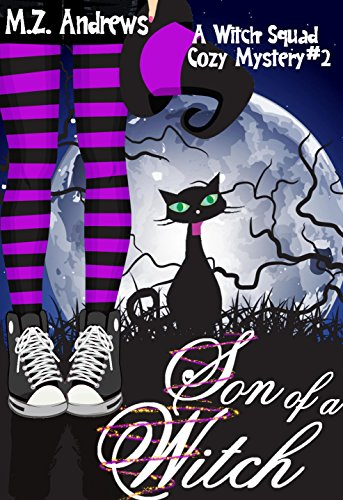 Son of a Witch: A Witch Squad Cozy Mystery #2