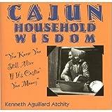 Cajun Household Wisdom (English Edition)