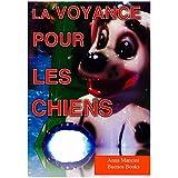 La Voyance Pour Les Chiens: Nouvelle - humour (French Edition)