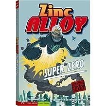 Zinc Alloy: Super Zero (Graphic Sparks) (Graphic Fiction: Tiger Moth)