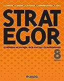 Strategor - 8e éd. - Toute la stratégie de la start-up à la multinationale...