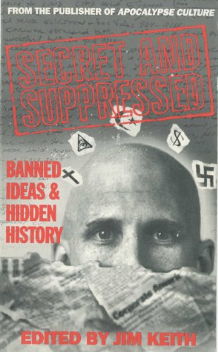 Secret and Suppressed: Banned Ideas and Hidden History (English Edition)