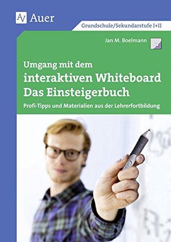 umgang-mit-dem-interaktiven-whiteboard-das-einsteigerbuch-profi-tipps-und-materialien-aus-der-lehrer