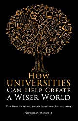 How Universities Can Help Create a Wiser World: The Urgent Need for an Academic Revolution (Societas)