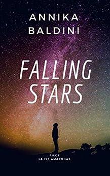 La ISS Amazonas: Pilot (Falling Stars Vol. 1) di [Baldini, Annika]