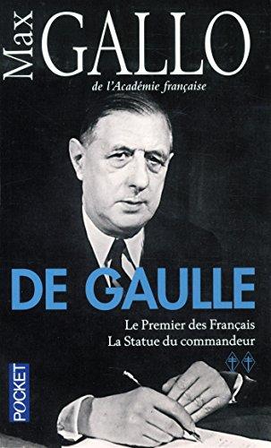 De Gaulle : Tome 2, Le Premier des Français, suivi de La Statue du commandeur par Max Gallo