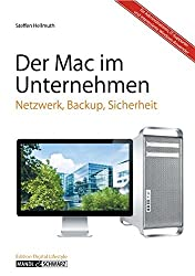 Mac im Unternehmen: Netzwerk, Backup, Sicherheit und Support