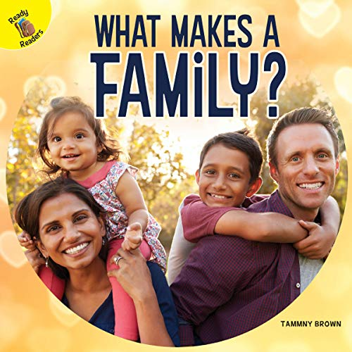 What Makes a Family? (Time to Discover) por Tammy Brown