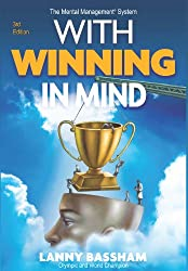 With Winning in Mind 3rd. Ed. Third edition by Lanny Bassham (2011) Hardcover