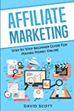Best Affiliate Marketings - Affiliate Marketing: Step By Step Beginner Guide For Review