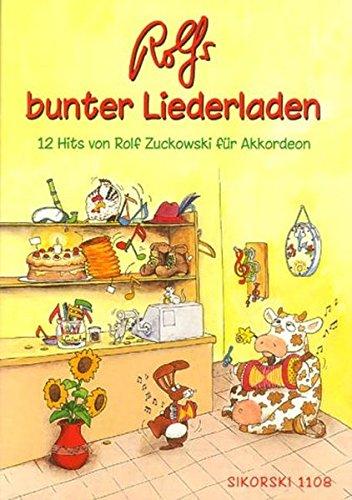 Rolfs bunter Liederladen: 12 Hits von Rolf Zuckowski für Akkordeon