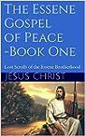 The Essene Gospel of Peace - Book One...