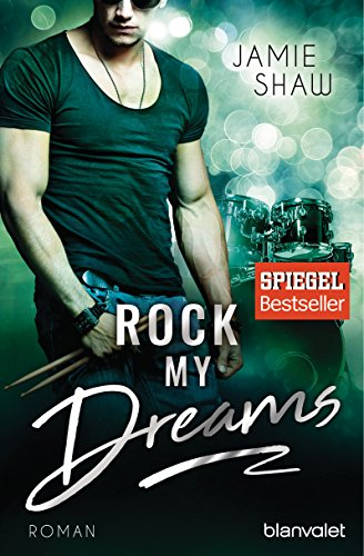Rock my Dreams: Roman (The Last Ones to Know, Band 4) -