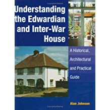 Understanding the Edwardian and Inter-War Houses (1920s & 1930s)