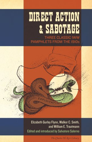 Direct Action & Sabotage: Three Classic IWW Pamphlets from the 1910s (Charles H. Kerr Library)