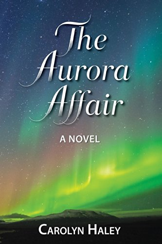 The Aurora Affair by [Haley, Carolyn]